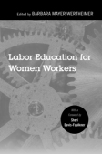 WertheimerLabor_Education_for_Women_Workers_SM